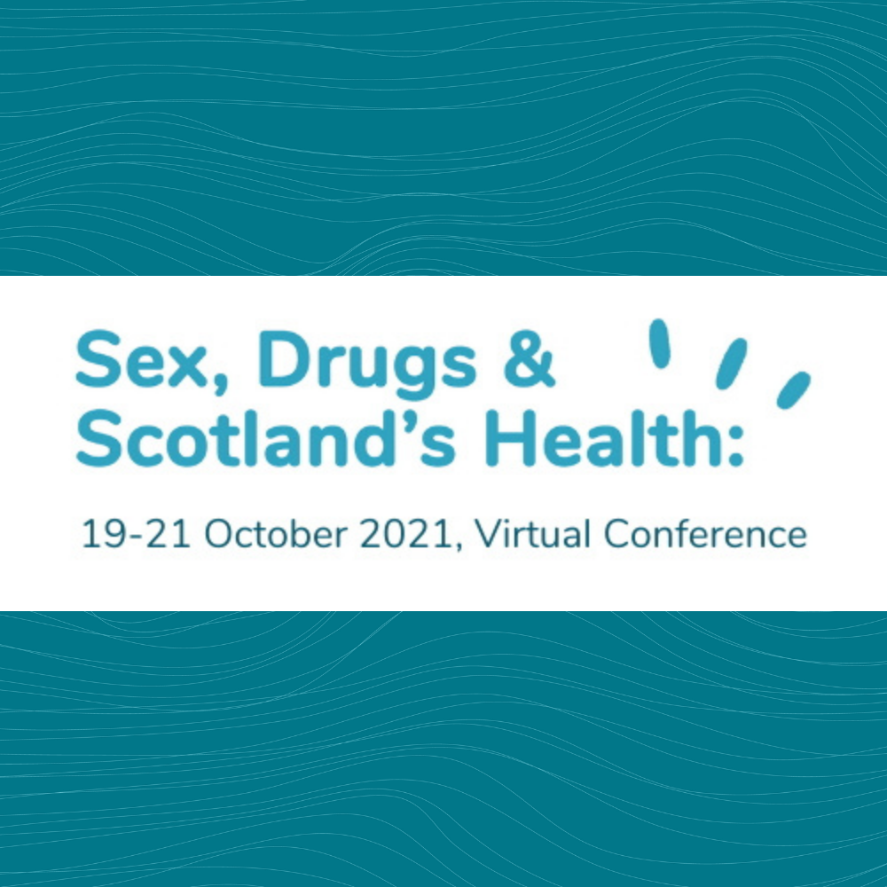 Conference logo white background with teal text reading: Sex, Drugs & Scotland's Health: 19-21 October 2021, Virtual Conference